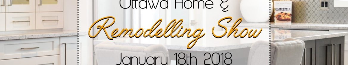 The Ottawa Home & Remodelling Show Starts Tomorrow