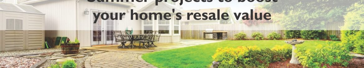 Summer projects to boost your home's resale value