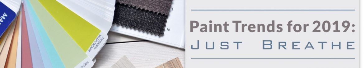 Paint Trends for 2019: Just Breathe
